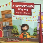 a superpower for me mariana llanos