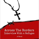 across the border interview with a refugee - i c rivera