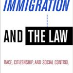 Immigratoin and the Law