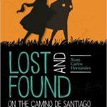 lost and foundon the camino de santiago xuan carlos hernandez