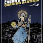 the assimulated cubans guide to quantum santeria carlos hernandez